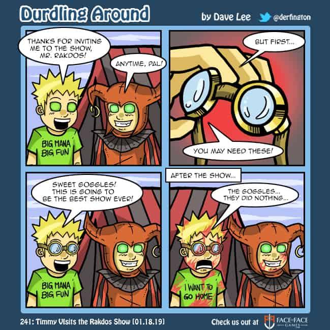 Durdling Around 241 – Timmy Visits the Rakdos Show