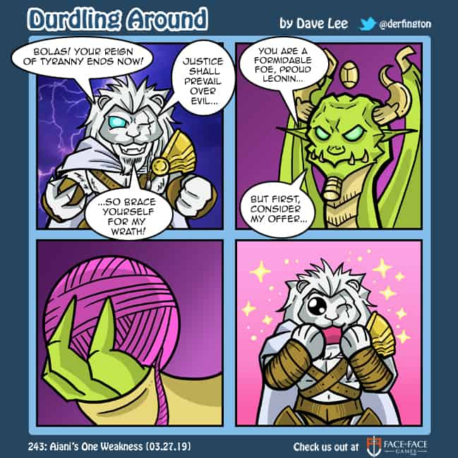 Durdling Around 243 – Ajani's One Weakness