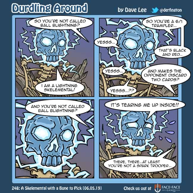 Durdling Around 248 – A Skelemental with a Bone to Pick