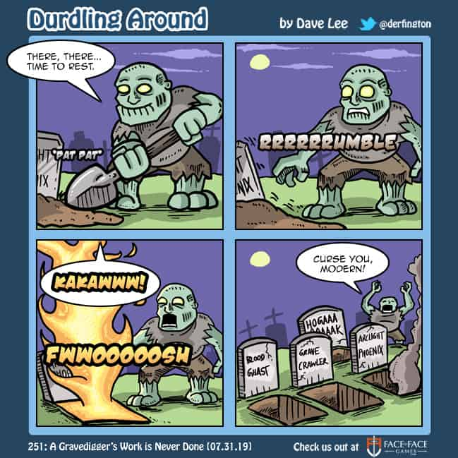 Durdling Around 251 – A Gravedigger's Work is Never Done