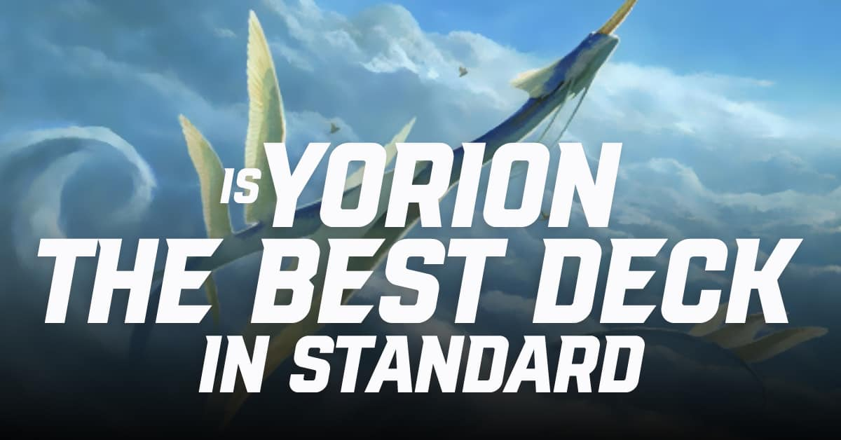 Is Yorion the Best Deck in Standard?