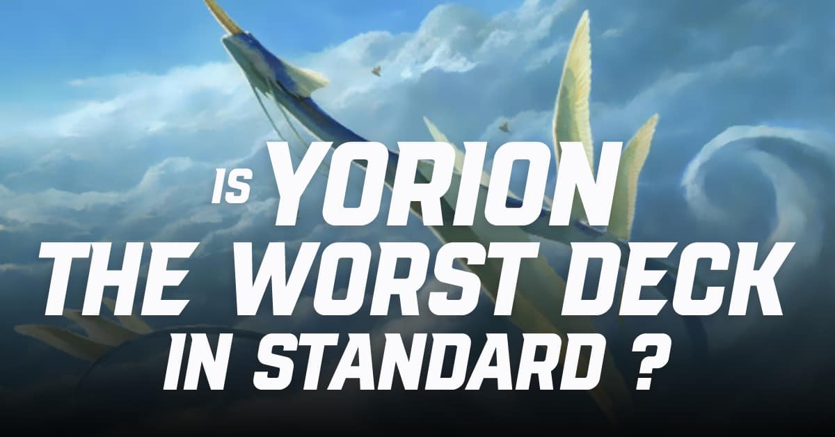 Is Yorion the Worst Deck in Standard?