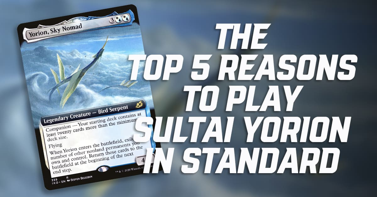 The Top 5 Reasons to Play Sultai Yorion in Standard