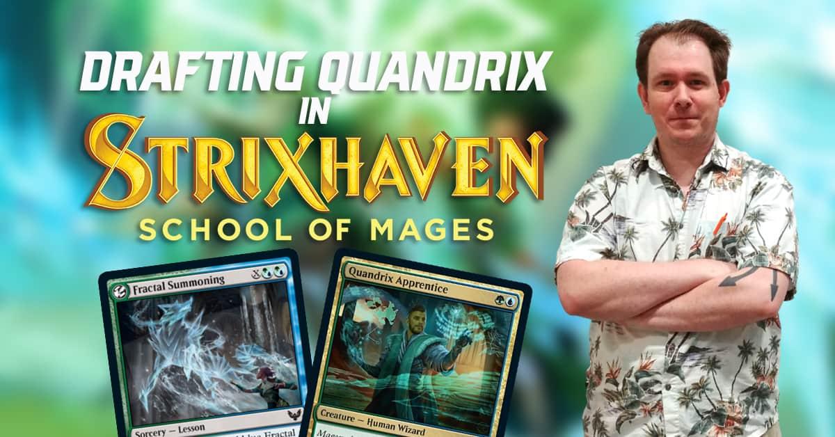 Drafting Quandrix in Strixhaven