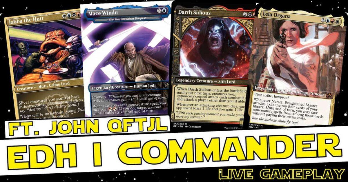 May 5th EDH Stream Ft. John #QFTJL   Jabba vs Leia vs Windu vs Sidious   MTG Commander Gameplay