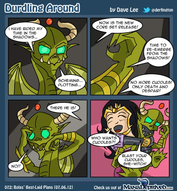 Durdling Around – Bolas' Best Laid Plans