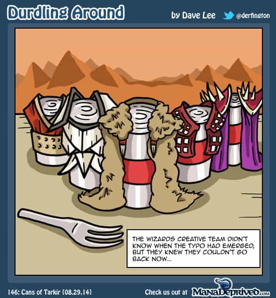 Durdling Around 146 – Cans of Tarkir